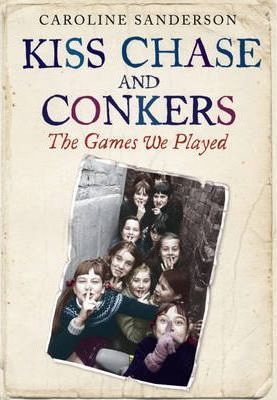 Kiss Chase and Conkers: the Games We Played