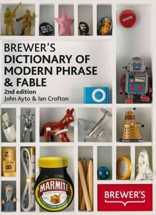 Brewer's Dictionary of Modern Phrase and Fable