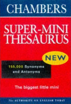 Chambers Super-mini Thesaurus
