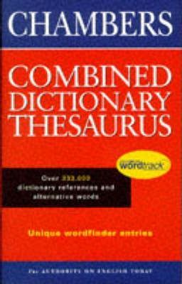The Chambers Combined Dictionary Thesaurus