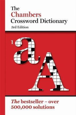 The Chambers Crossword Dictionary 3rd edition (Hardback)