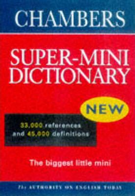 Chambers Super-mini School Dictionary