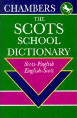 Scots-English, English-Scots School Dictionary