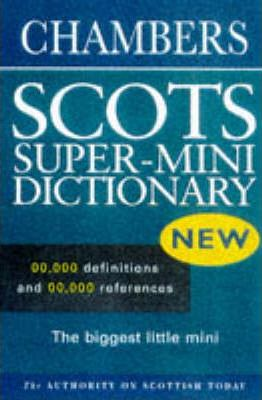 Chambers Super-mini Scots Dictionary