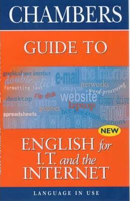 Chambers' Guide to English for IT and the Internet