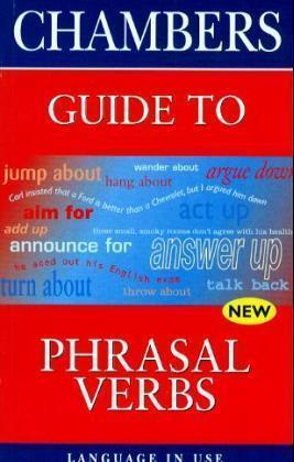 Chambers' Guide to Phrasal Verbs