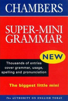 Chambers Super-mini Grammar