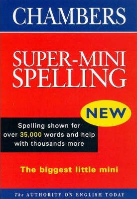 Chambers Super-Mini Spelling Dictionary