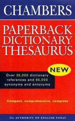 Chambers Paperback Dictionary Thesaurus