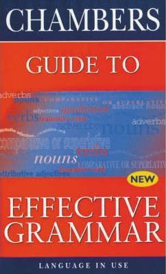 Chambers Guide to Effective Grammar