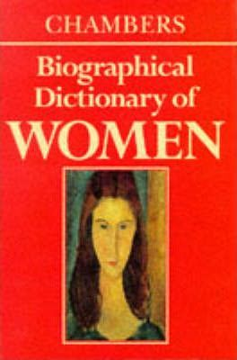 Chambers Biographical Dictionary of Women