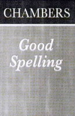 Chambers Pocket Guide to Good Spelling
