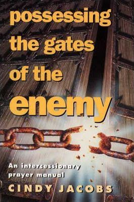 Possessing the Gates of the Enemy