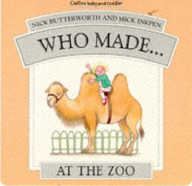 Who Made....at the Zoo