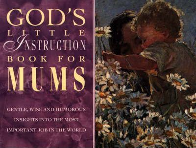 God's Little Instruction Book for Mums