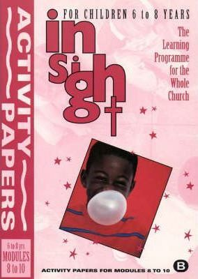 Insight: Insight for Children Activity Papers for 6-8 Year Olds Bk. 2