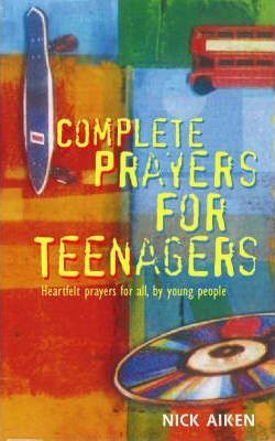 Complete Prayers for Teenagers