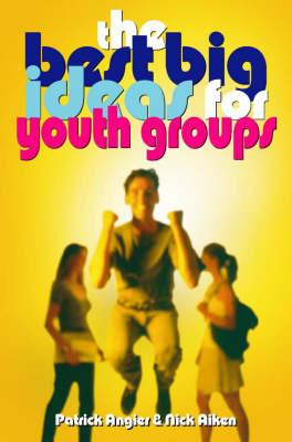 The Best Big Ideas for Youth Groups