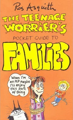 TEENAGE WORRIERS GUIDE TO FAMILIES