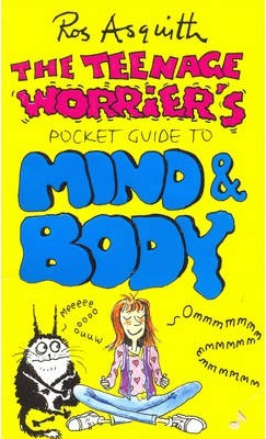 TEENAGE WORRIERS GUIDE TO MIND AND BODY