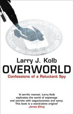 Overworld The Life And Times Of A Reluctant Spy