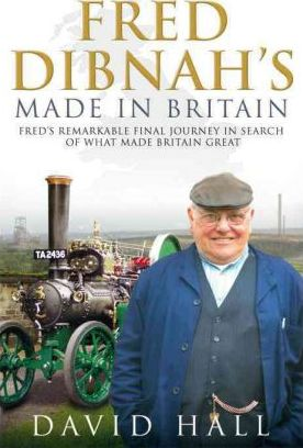 Fred Dibnah - Made in Britain