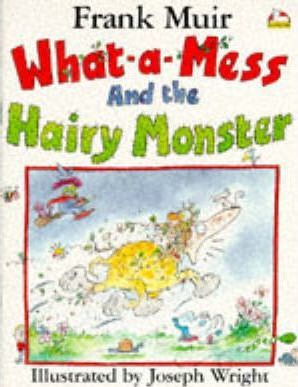 What-a-mess and the Hairy Monster