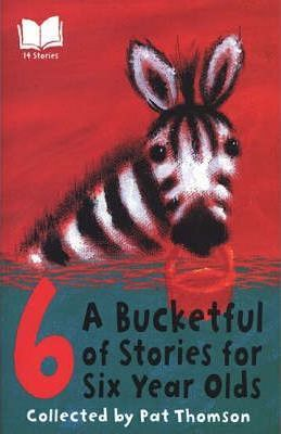 A Bucketful of Stories for Six Year Olds