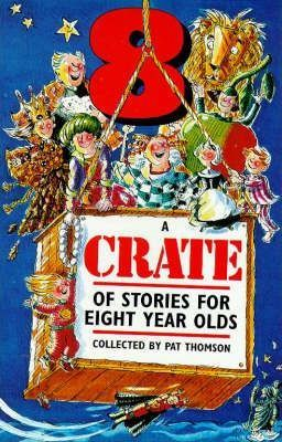 A Crate of Stories for Eight Year Olds