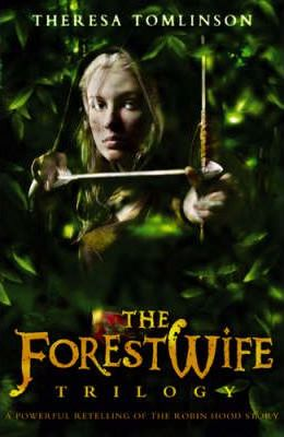 The Forestwife Trilogy: v.1-3