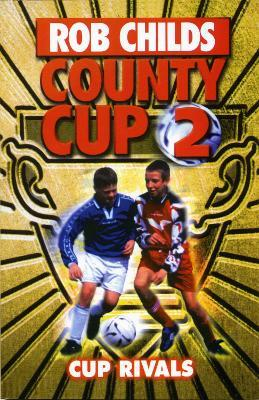 County Cup (2): Cup Rivals