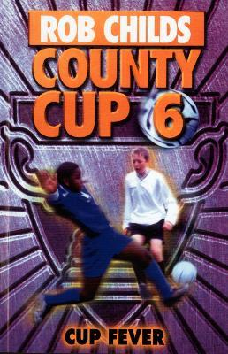 County Cup (6): Cup Fever