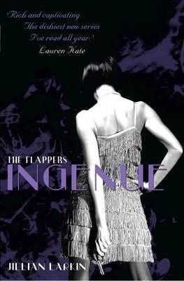 The Flappers: Ingenue