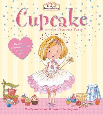Fairies of Blossom Bakery: Cupcake and the Princess Party