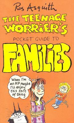 Teenage Worrier's Guide To Families