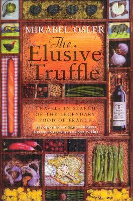 The Elusive Truffle: Travels In Search Of The Legendary Food Of France