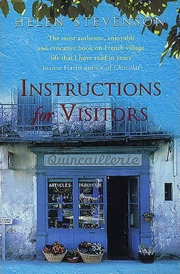 Instructions for Visitors : Life and Love in a French Town