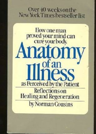 Anatomy of an Illness as Perceived by the Patient : Norman Cousins ...