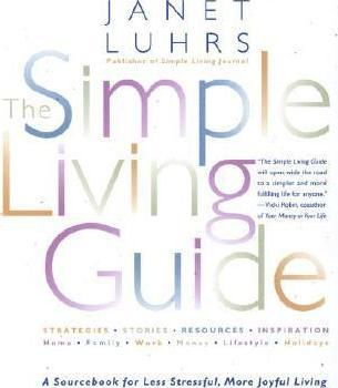 The simple living guide janet luhrs 9780553067965 for The simple guide to a minimalist life
