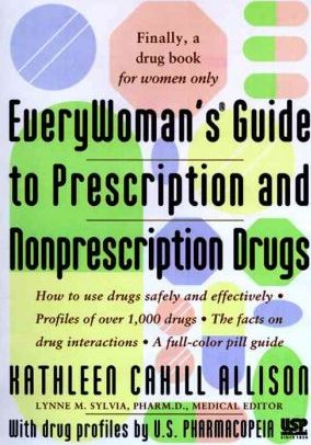 Everywoman's Guide to Prescription and Nonprescription Drugs