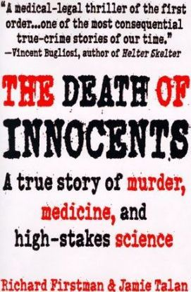 The Death of Innocents: a True Story of Murder, Medicine and High Stakes Science