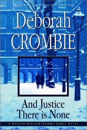 And Justice There is None / Deborah Crombie.