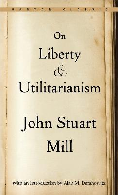 On Liberty ; and, Utilitarianism
