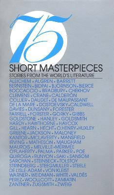 75 Short Masterpieces  Stories from the World's Literature  Stories from the World's Literature