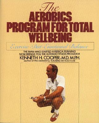 Aerobics Progr.Total Wellbeing – Kenneth H. Cooper
