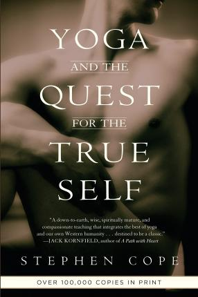 Yoga And The Quest For True Self – Stephen Cope