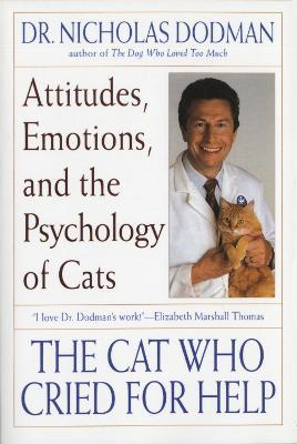 Astrosadventuresbookclub.com The Cat Who Cried for Help : Attitudes, Emotions and the Psychology of Cats Image