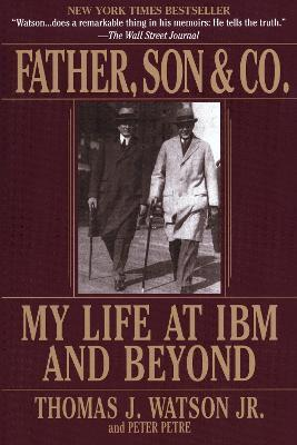 :Father, Son & Co.: My Life at IBM and beyond