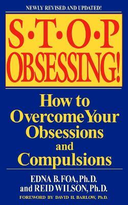 Stop Obsessing : How To Overcome Your Obsessions & Compulsions