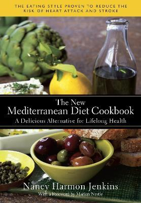 The New Mediterranean Diet Cookbook : A Delicious Alternative for Lifelong Health